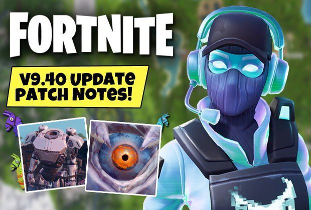 fortnite patch notes 9.40-2